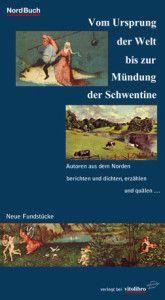 Anthologie - Vom Ursprung der Welt bis zur Mündung der Schwentine